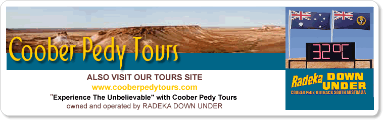 Coober Pedy Tours - Outback Accommodation - Radeka Down Under